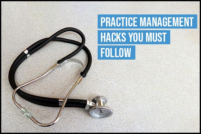 Practice Management Hacks You Must Follow