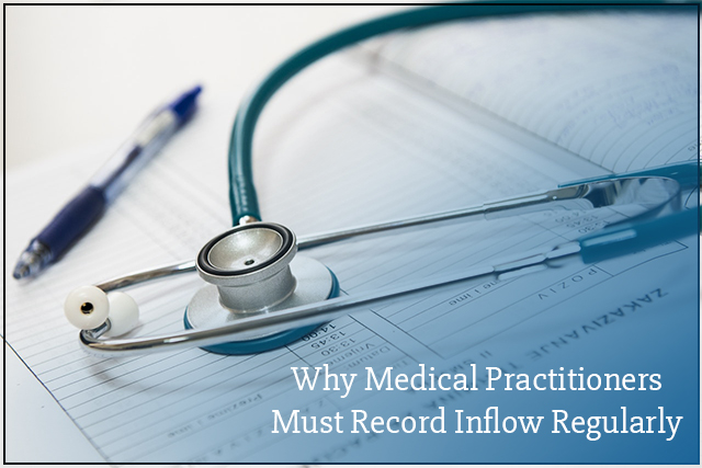 Why Medical Practitioners Must Record Inflow Monthly