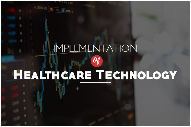 Keys To Successful Implementation Of Any Healthcare Technology