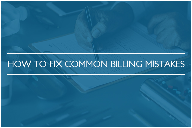 HOW TO FIX COMMON BILLING MISTAKES