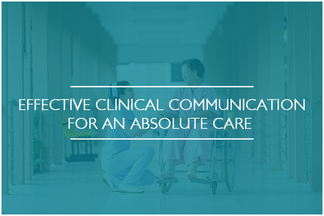 Effective Clinical Communication For An Absolute Care