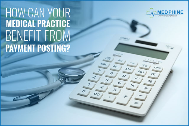How Can Your Medical Practice Benefit From Payment Posting?