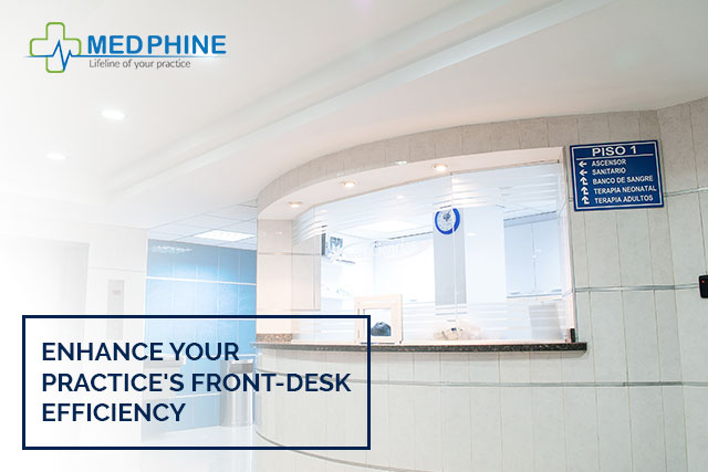 ENHANCE YOUR PRACTICE'S FRONT-DESK EFFICIENCY