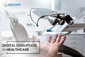 DIGITAL DISRUPTION IN HEALTHCARE