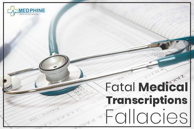 FATAL MEDICAL TRANSCRIPTIONS FALLACIES