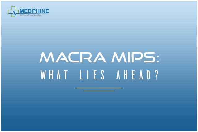 MACRA MIPS: WHAT LIES AHEAD?