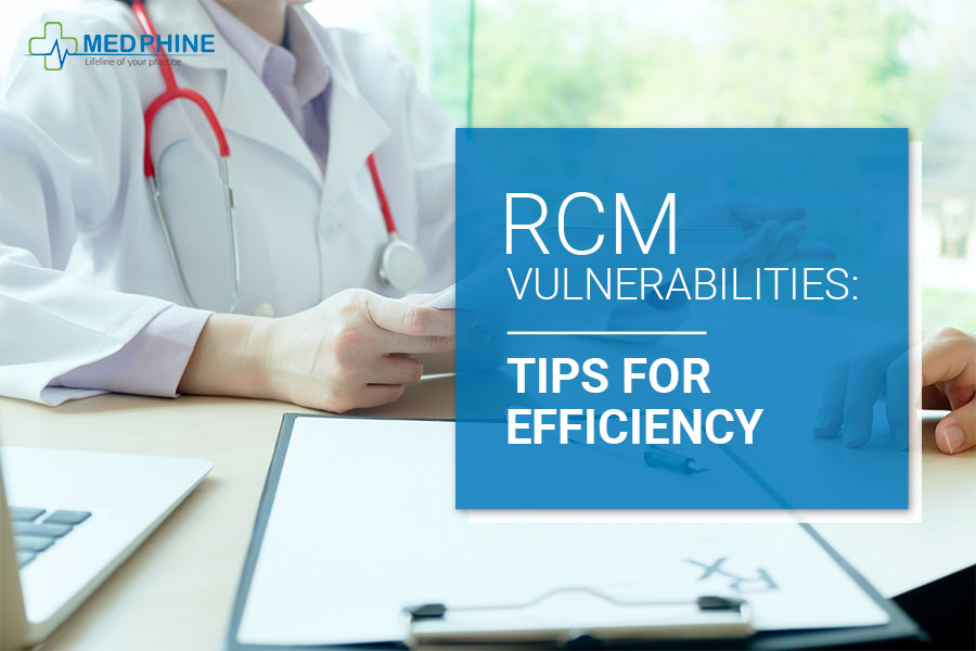 RCM VULNERABILITIES: TIPS FOR EFFICIENCY