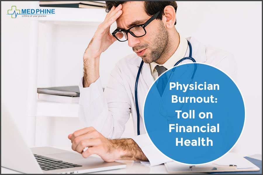 PHYSICIAN BURNOUT: TOLL ON FINANCIAL HEALTH
