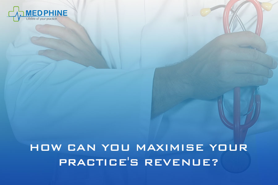 HOW CAN YOU MAXIMIZE YOUR PRACTICE'S REVENUE?