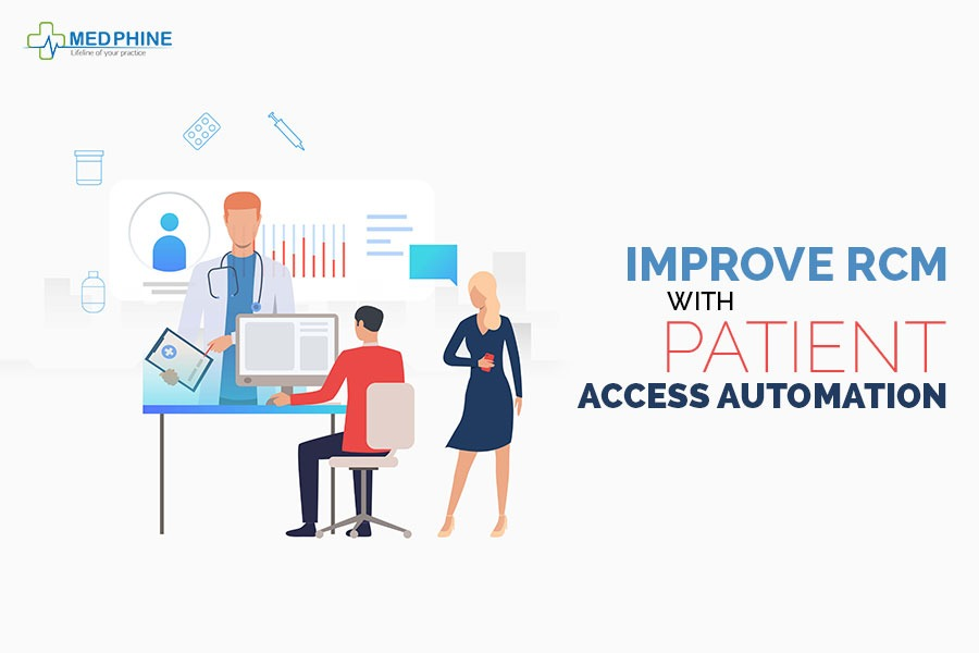 IMPROVE RCM WITH PATIENT ACCESS AUTOMATION