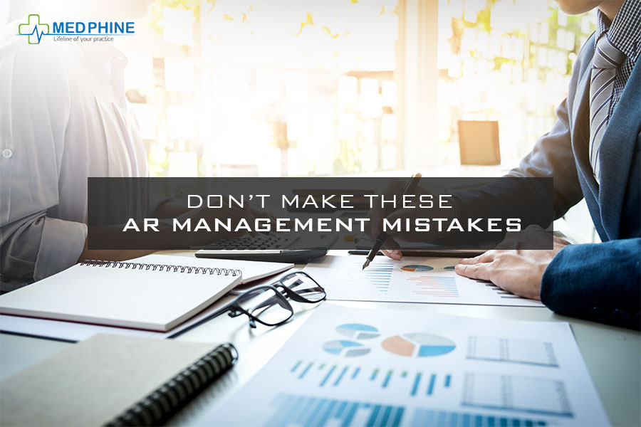 DON'T MAKE THESE  AR MANAGEMENT MISTAKES