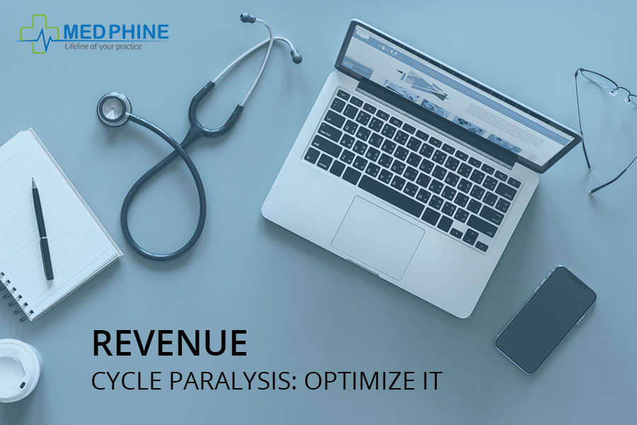 REVENUE CYCLE PARALYSIS: OPTIMIZE IT