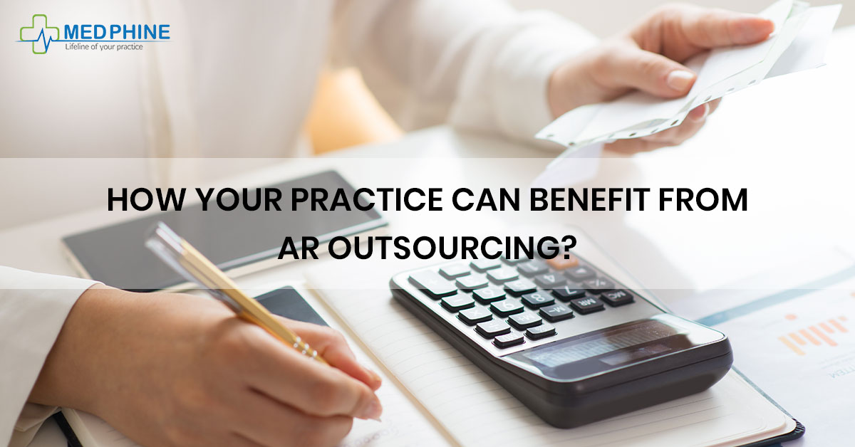 HOW YOUR PRACTICE CAN BENEFIT FROM AR OUTSOURCING?